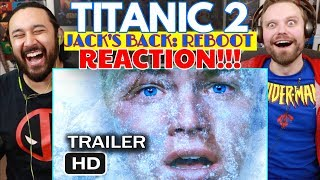 Titanic 2 - Jack's Back Reboot (2020 Movie Trailer Parody) | REACTION!!! by The Reel Rejects