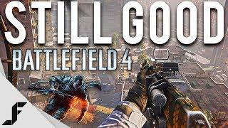 STILL GOOD - Battlefield 4