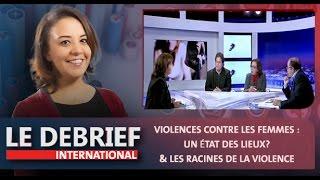 """Le debrief : """"Violences contre les femmes : un état des lieux? """" & """"Les racines de la violence"""""""