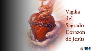 VIGILIA DEL SAGRADO CORAZÓN DE JESÚS