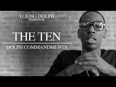The Ten Dolph Commandments (@YoungDolph)