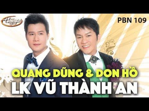 Don Hồ & Quang Dũng - LK Vũ Thành An / PBN 109 - Thời lượng: 5:22.