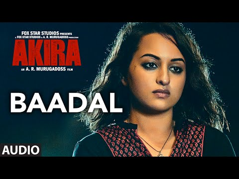 BAADAL Full Song Audio | Akira | Sonakshi Sinha |