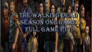 THE WALKING DEAD SEASON ONE GAME FULL GAME PT1 - WALKTHROUGH/PLAYTHROUGH