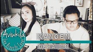Video DEWA 19 - KANGEN (Aviwkila Cover) MP3, 3GP, MP4, WEBM, AVI, FLV April 2018
