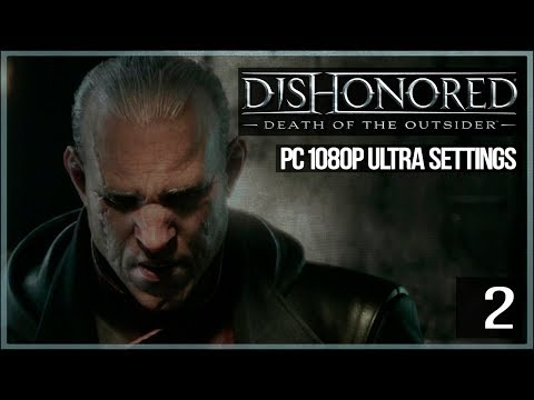 Дауд ● Злой Dishonored: Death of the Outsider #2 (видео)