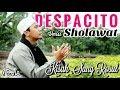 Luis Fonsi - DESPACITO Versi SHOLAWAT GUS ALDI ft.Daddy Yankee Justin Bieber -Kisah Sang Rosul
