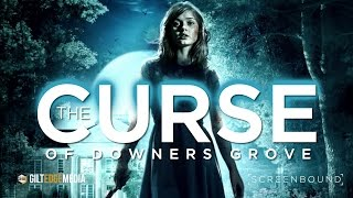 The Curse of Downers Grove 2015 Trailer