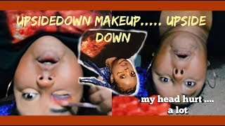 DOING MY UPSIDE DOWN MAKEUP ..... upside down hehe • Mecca Salaam