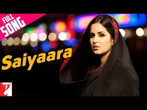 Saiyaara - Full Version - Ek Tha Tiger
