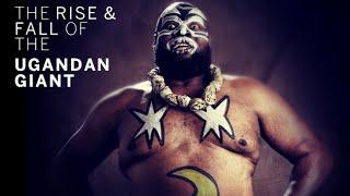 The Rise and Fall of the Ugandan Giant, Kamala (B/R Studios)