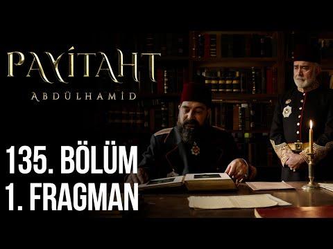 Payitaht Abdülhamid 135. Bölüm Fragmanı