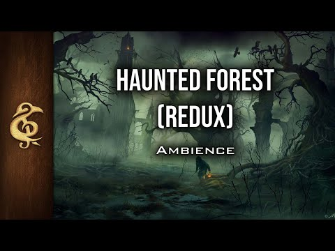 D&D Ambience | Haunted Forest (Redux Version) | Ghosts, Scary, Unsettling, Spirits, Souls
