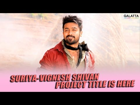Suriya-Vignesh-Shivan-project-title-is-here