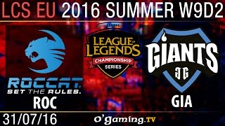 Giants vs Roccat - LCS EU Summer Split 2016 - W9D2
