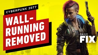 Cyberpunk 2077's Wall-Running Mechanic Has Been Removed - IGN Daily Fix by IGN
