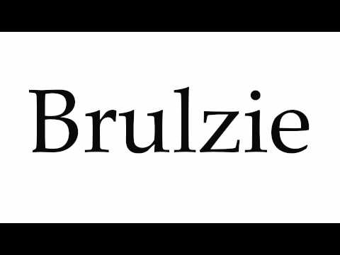 How to Pronounce Brulzie