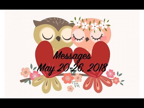 Love messages - MESSAGES from Divine Masculine & FeminineMay 20-26, 2018*Twin Flames*