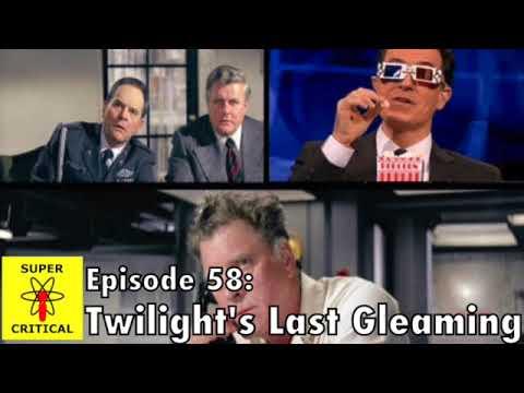 Super Critical Podcast - Episode 58: Twilight's Last Gleaming