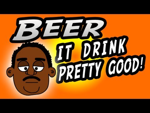 Beer: It Drink Pretty Good – Animated Funny REAL Audio