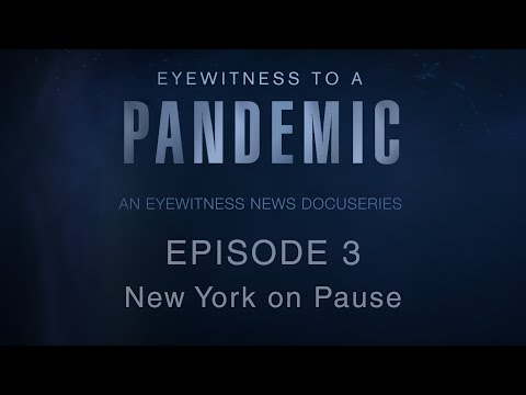 'Eyewitness to a Pandemic' Episode 3: New York on Pause