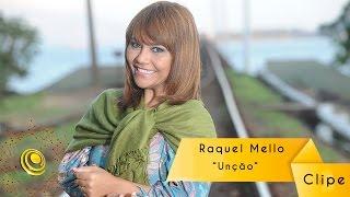 Raquel Mello - Unção - Clipe oficial