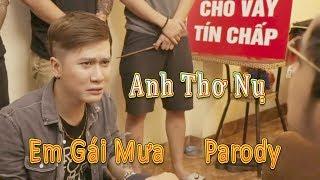 Video Anh Thơ Nụ ( Em Gái Mưa Parody ) - LEG MP3, 3GP, MP4, WEBM, AVI, FLV Mei 2019