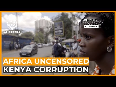 Africa Uncensored: The Journalists Exposing Corruption in Kenya   Whose Truth Is It Anyway?