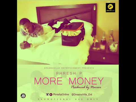 Phresh P - More Money (Audio)