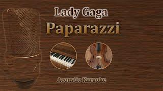 Paparazzi - Lady Gaga (Acoustic Karaoke)