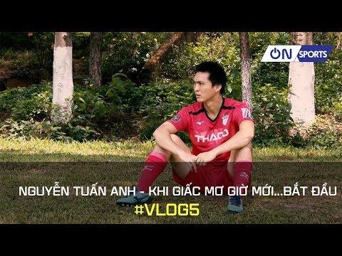 Nguyễn Tuấn Anh - Đội trưởng Phố Núi & lời tâm sự cho giấc mơ giản dị | On Sports - Thời lượng: 4:14.