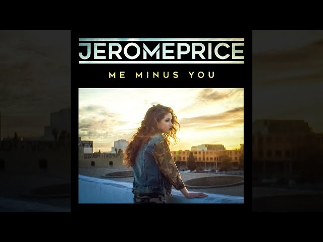 Jerome Price - Me Minus You [Official]
