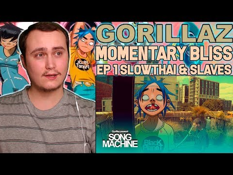 Gorillaz - Momentary Bliss ft. slowthai & Slaves (Episode One)   Reaction