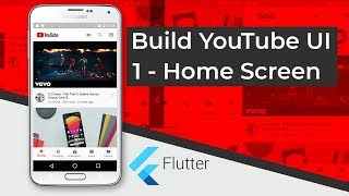 Build YouTube UI with Flutter (1 - Building the Home Screen)