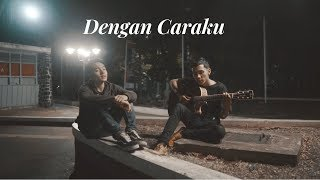 Video Arsy Widianto ft. Brisia Jodie - Dengan Caraku (Versi Solo) MP3, 3GP, MP4, WEBM, AVI, FLV Juni 2018