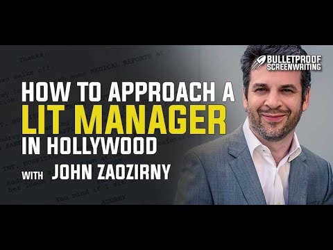 How to Approach a Lit Manager in Hollywood with John Zaozirny // Bulletproof Screenwriting Podcast