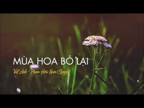 Mùa hoa bỏ lại - Phạm Hoài Nam - Thời lượng: 4:39.