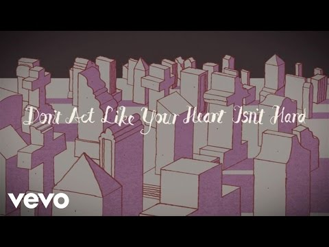 Don't Act Like Your Heart Isn't Hard Lyric Video