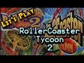 Let's Play: Rollercoaster Tycoon 2