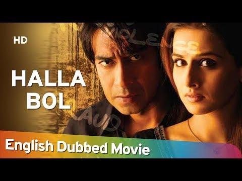 Halla Bol [2008] -  HD Full Movie English Dubbed  - Ajay Devgn - Vidya Balan - Pankaj Kapoor