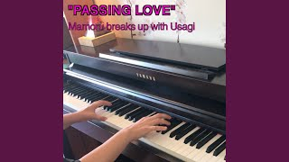 """""""Passing Love"""" (From """"Sailor Moon R"""") (Mamoru Breaks up with Usagi)"""