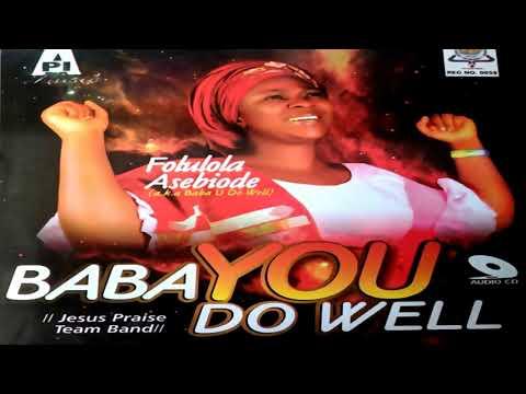Folulola Asebiode - Baba You Do Well | Worship songs 2020 |  Gospel Songs😍