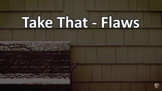 Take That - Flaws (Lyrics)