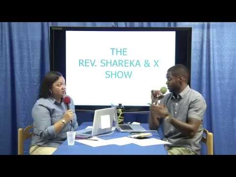 The Rev. Shareka & X Show (season 1, episode 1 | 7.23.14)