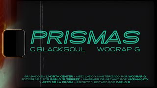 CARLO BLACKSOUL feat. WOORAP G – «Prismas»