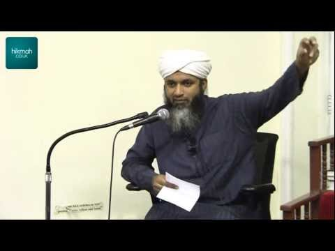 Shaykh - Watch Part 2 Here: http://www.youtube.com/watch?v=HVuP-Gf4PoA This lecture has been brought to you exclusively by Hikmah. Subscribe for updates on new upload...