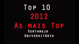 Top 10 Sertanejo Universitario 2012 As Melhores E Mais Top Sertanejo Universitario BAIXAR 20 Musicas