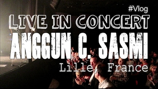 Anggun C Sasmi Live in Concert - Casino Barriere Lille France #VLOG