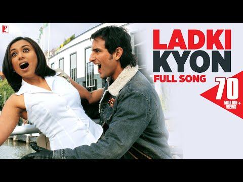 Ladki Kyon - Full Song   Hum Tum   Saif Ali Khan   Rani Mukerji   Alka Yagnik   Shaan