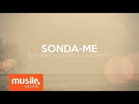 Video Sonda-me - Aline Barros e Robson Nascimento (Lyric) download in MP3, 3GP, MP4, WEBM, AVI, FLV February 2017